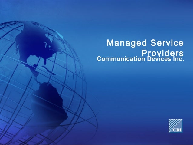 Managed Service Providers  Communication Devices Inc.