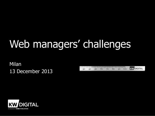 Web managers' challenges Milan 13 December 2013