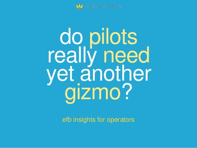 do pilotsreally needyet another  gizmo? efb insights for operators