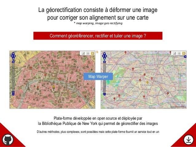 La géorectification consiste à déformer une image pour corriger son alignement sur une carte * map warping, image geo rect...