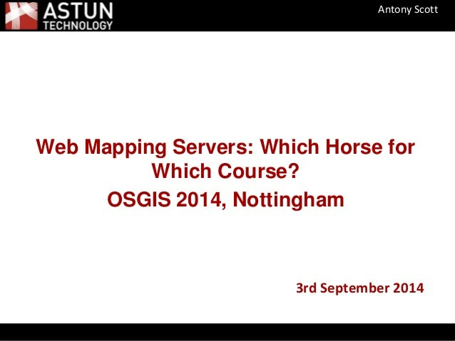 Open Source Web Mapping Servers: Which horse for which course?