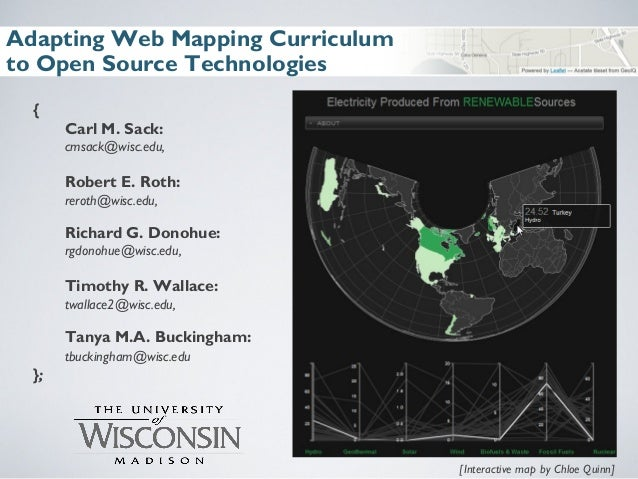 Adapting Web Mapping Curriculumto Open Source Technologies{Carl M. Sack:cmsack@wisc.edu,Robert E. Roth:reroth@wisc.edu,Ric...