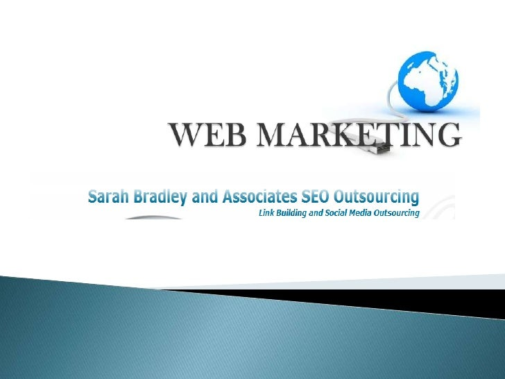 At Sarah Bradley and Associates SEO Outsourcing, providing SearchEngine Optimization (SEO) services is all about capturing...