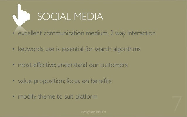 designure limited 7 • excellent communication medium, 2 way interaction • keywords use is essential for search algorithms ...