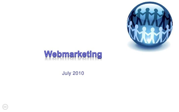 Webmarketing<br />July 2010<br />