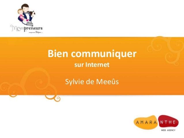 Bien communiquer sur Internet Sylvie de Meeûs