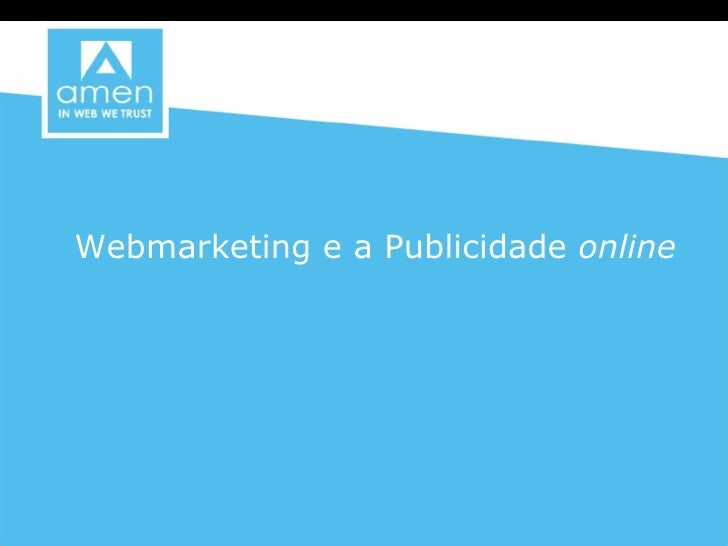 Webmarketing e a Publicidade  online