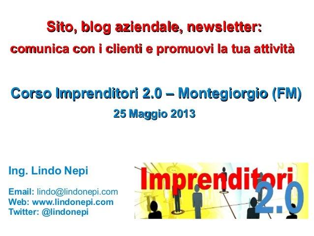 Sito, blog aziendale, newsletter:Sito, blog aziendale, newsletter: comunica con i clienti e promuovi la tua attivitàcomuni...
