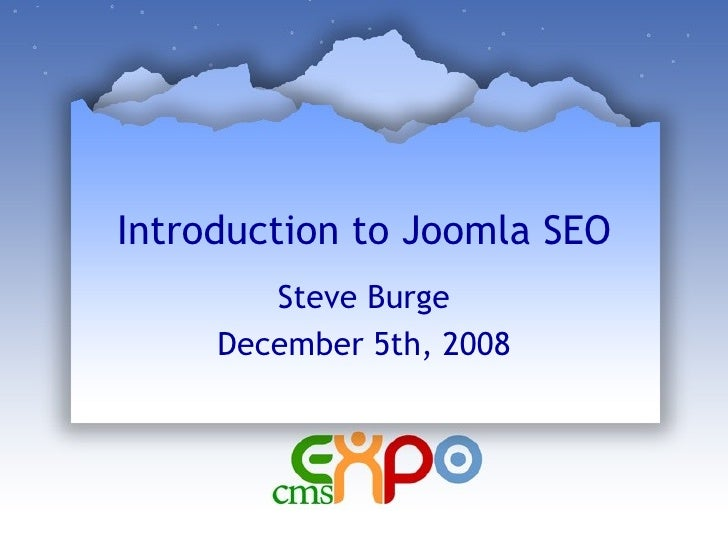 Introduction to Joomla SEO Steve Burge December 5th, 2008