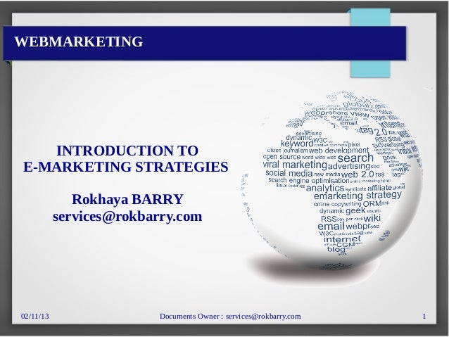 02/11/13 Documents Owner : services@rokbarry.com 1 INTRODUCTION TO E-MARKETING STRATEGIES Rokhaya BARRY services@rokbarry....