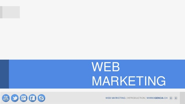 WEB MARKETING | INTRODUCTION | WWW.IGENCIA.CH WEB MARKETING
