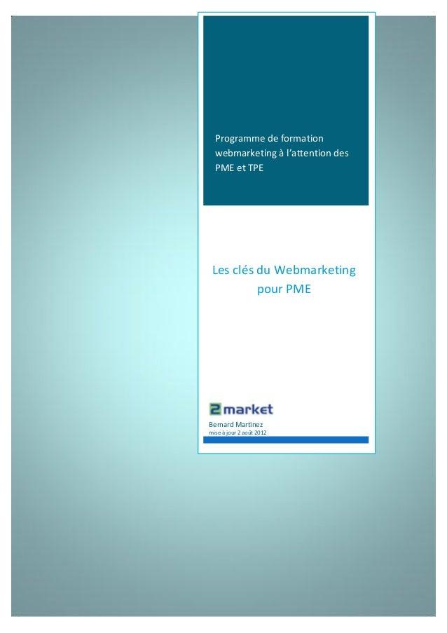 Programme de formation  webmarketing à l'attention des  PME et TPE Les clés du Webmarketing          pour PMEBernard Marti...