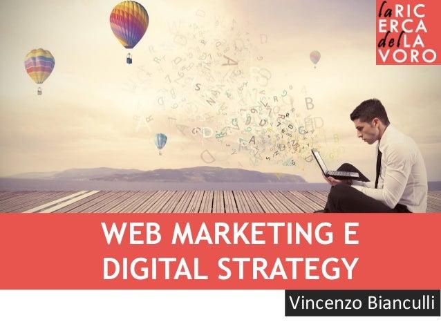 WEB MARKETING E DIGITAL STRATEGY Vincenzo Bianculli