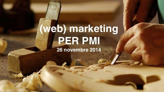(web) marketing  PER PMI  26 novembre 2014