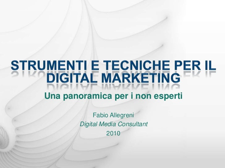 Una panoramica per i non esperti             Fabio Allegreni        Digital Media Consultant                  2010
