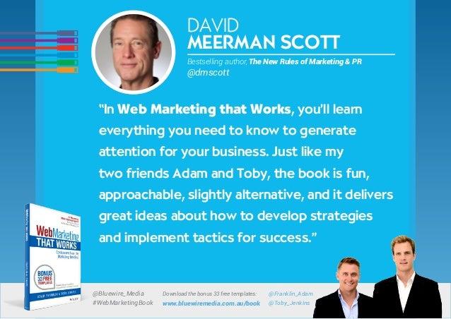 Download the bonus 33 free templates: www.bluewiremedia.com.au/book @Bluewire_Media #WebMarketingBook @Franklin_Adam @Toby...