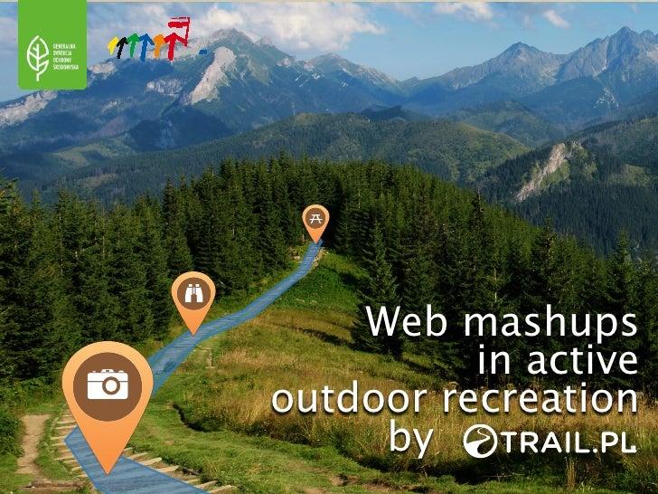 Web mashups          in activeoutdoor recreation     by           .
