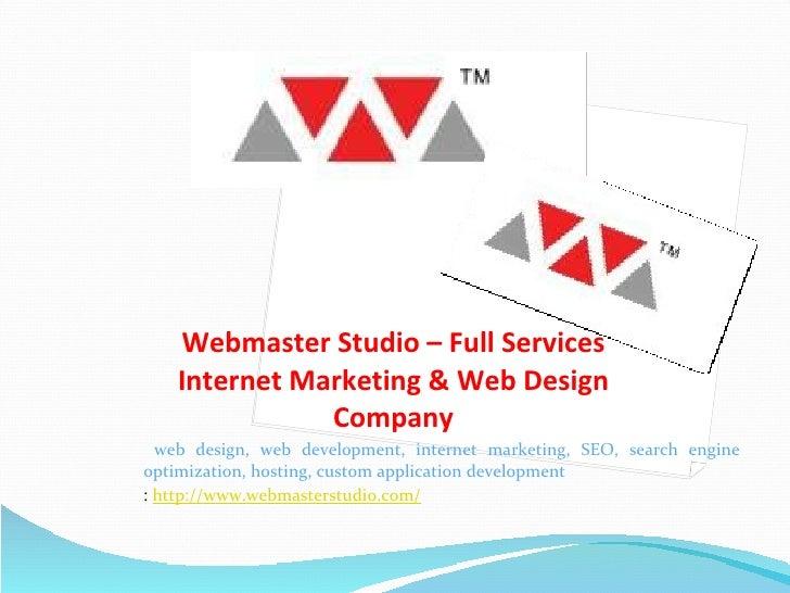 Webmaster Studio – Full Services Internet Marketing & Web Design Company <ul><li>web design, web development, internet mar...