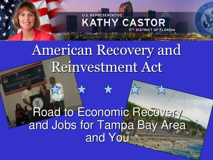 American Recovery and  Reinvestment Act Road to Economic Recoveryand Jobs for Tampa Bay Area          and You