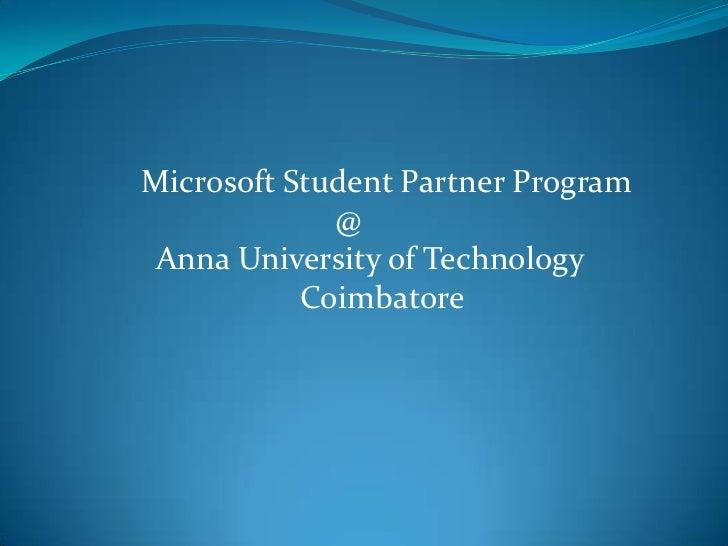 Microsoft Student Partner Program                                               @<br />Anna University of Techn...