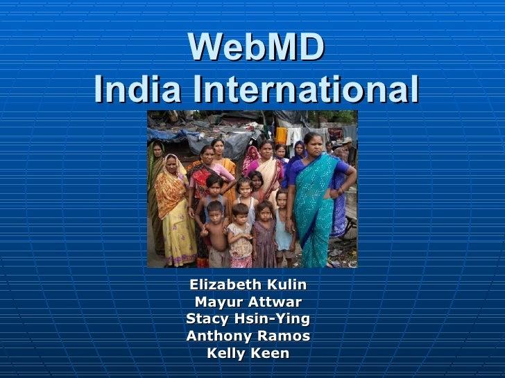 WebMD India International Elizabeth Kulin Mayur Attwar Stacy Hsin-Ying Anthony Ramos Kelly Keen