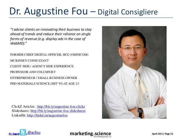 April 2015 / Page 10Dr. Augustine Fou April 2015 / Page 10marketing.scienceconsulting group, inc. Dr. Augustine Fou Dr. Au...