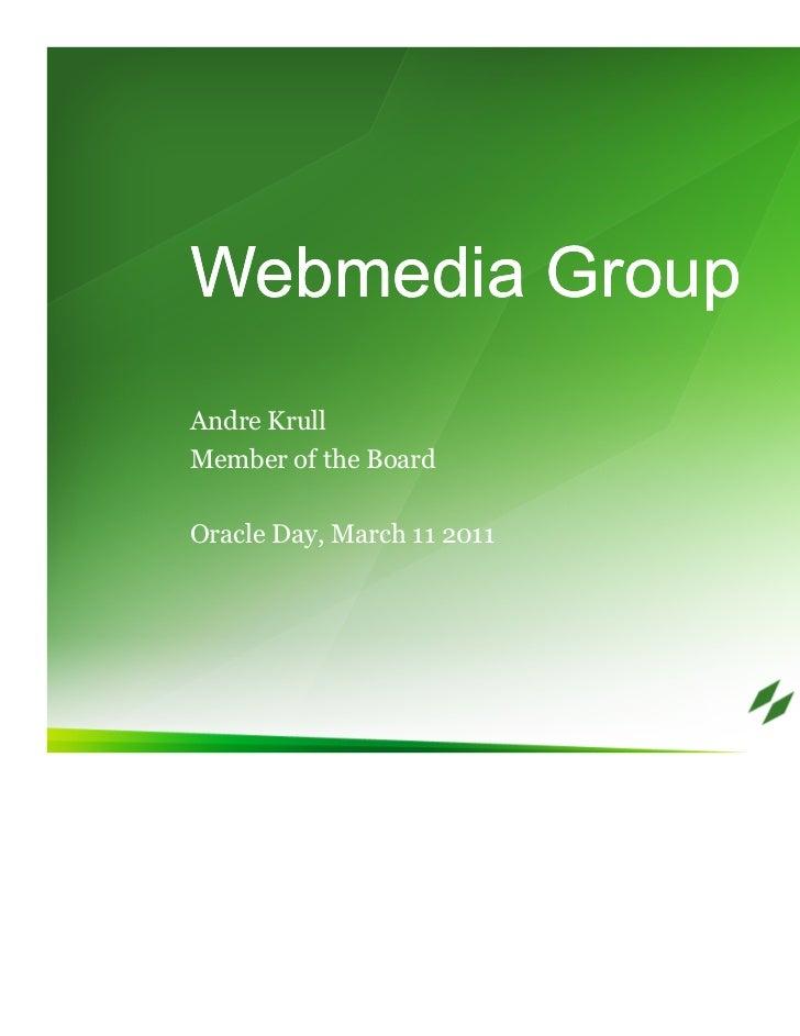 Webmedia GroupAndre KrullMember of the BoardOracle Day, March 11 2011