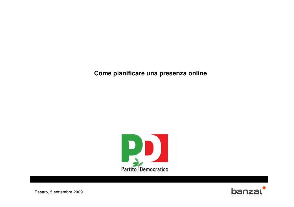 Come pianificare una presenza online     Pesaro, 5 settembre 2009