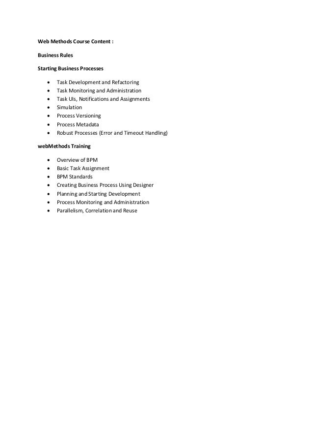 Web Methods Course Content : Business Rules Starting Business Processes  Task Development and Refactoring  Task Monitori...