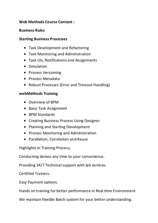 Web Methods Course Content : Business Rules Starting Business Processes Task Development and Refactoring Task Monitoring a...