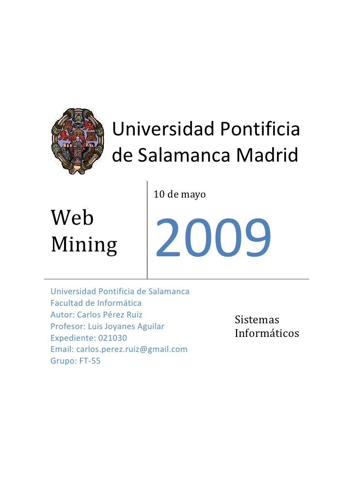 Universidad Pontificia         de Salamanca MadridWeb Mining10 de mayo2009Universidad Pontificia de Salamanca             ...