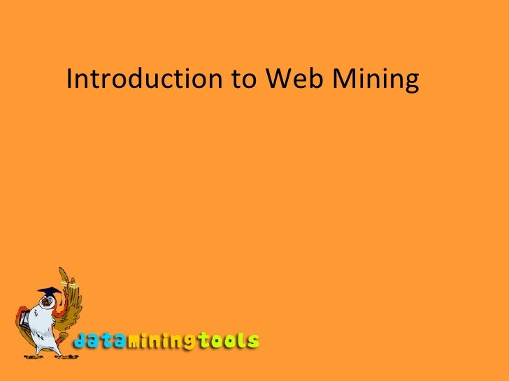 Introduction to Web Mining