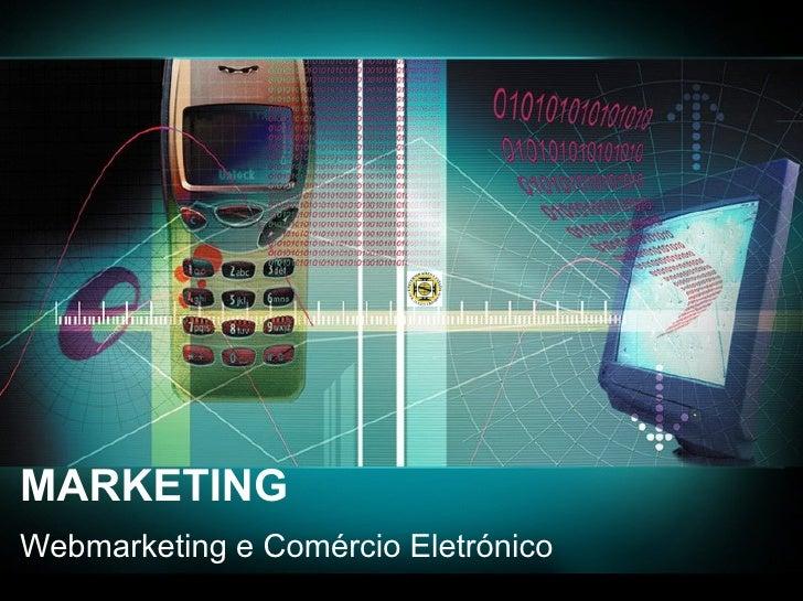MARKETING Webmarketing e Comércio Eletrónico