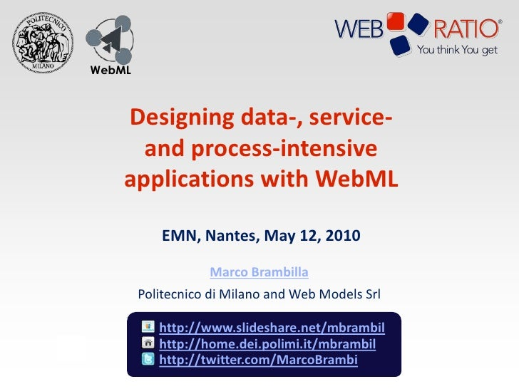 WebML        Designing data-, service-       and process-intensive     applications with WebML             EMN, Nantes, Ma...