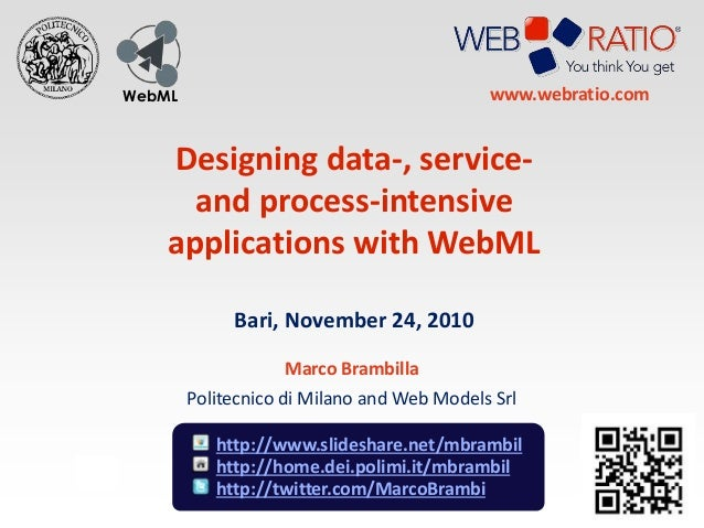 WebML Designing data-, service- and process-intensive applications with WebML Bari, November 24, 2010 Marco Brambilla Poli...
