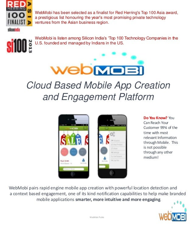Cloud Based Mobile App Creation and Engagement Platform WebMobi pairs rapid engine mobile app creation with powerful locat...