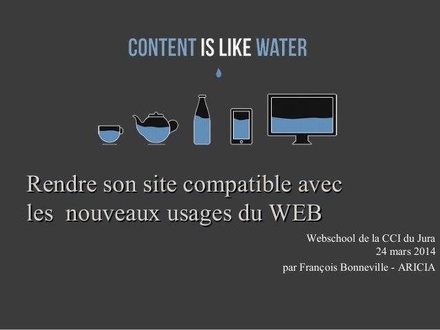 Rendre son site compatible avecRendre son site compatible avec les nouveaux usages du WEBles nouveaux usages du WEB Websch...