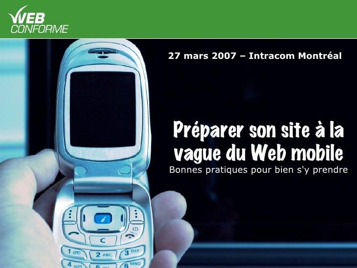 27 mars 2007 – Intracom Montréal                                                          Préparer son site à la          ...