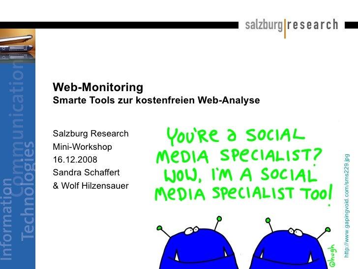 Web-Monitoring Smarte Tools zur kostenfreien Web-Analyse Salzburg Research  Mini-Workshop 16.12.2008 Sandra Schaffert  & W...