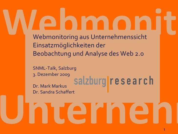 Unternehmen  Webmonitoring SNML-Talk, Salzburg 3. Dezember 2009 Dr. Mark Markus Dr. Sandra Schaffert Webmonitoring aus Unt...