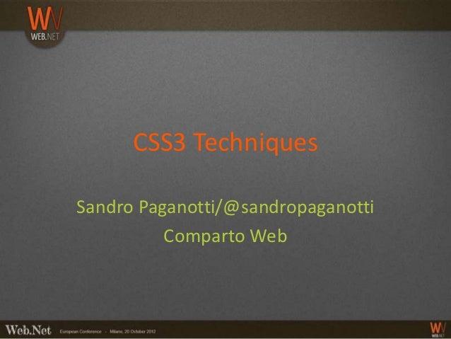 CSS3 TechniquesSandro Paganotti/@sandropaganotti          Comparto Web