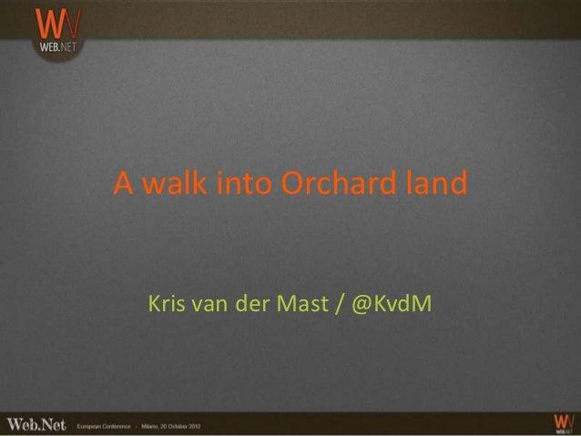 A walk into Orchard land  Kris van der Mast / @KvdM