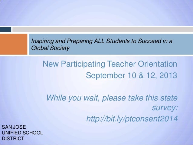 Inspiring and Preparing ALL Students to Succeed in a Global Society  New Participating Teacher Orientation September 10 & ...