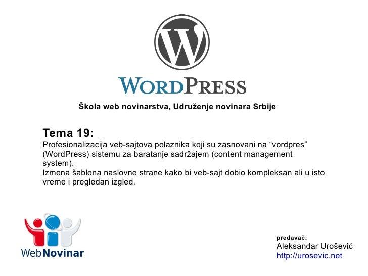 """Tema 19: Profesionalizacija veb-sajtova polaznika koji su zasnovani na """"vordpres"""" (WordPress) sistemu za baratanje sadržaj..."""