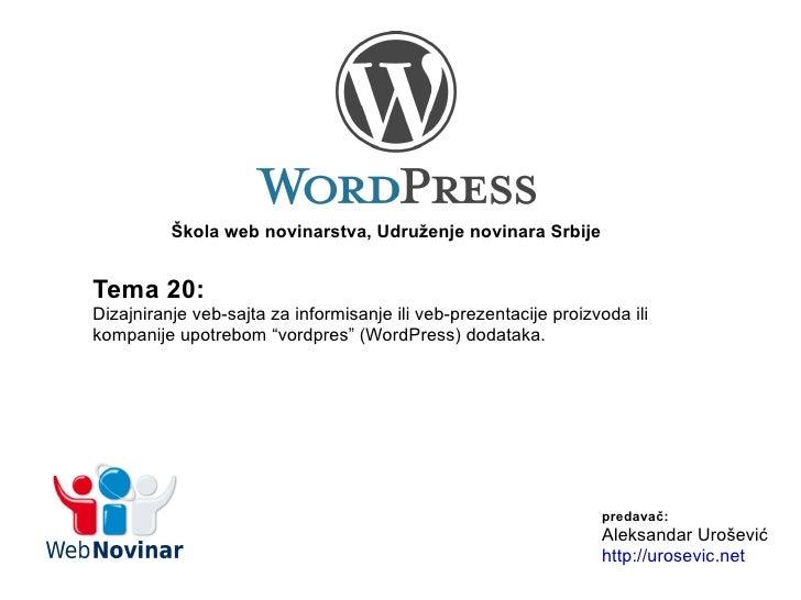 """Tema 20: Dizajniranje veb-sajta za informisanje ili veb-prezentacije proizvoda ili kompanije upotrebom """"vordpres"""" (WordPre..."""