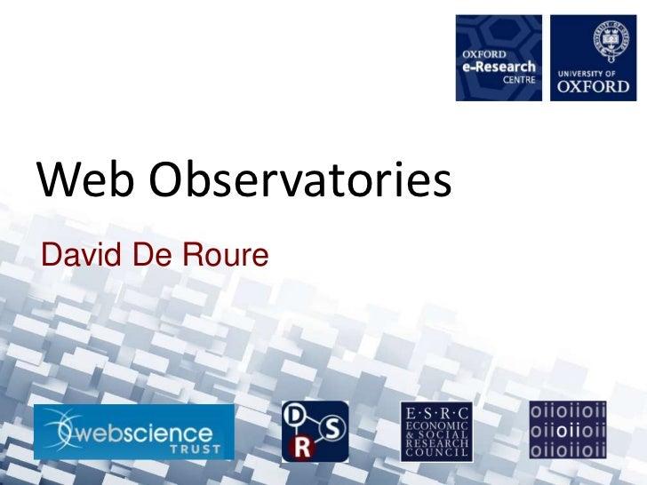 Web ObservatoriesDavid De Roure