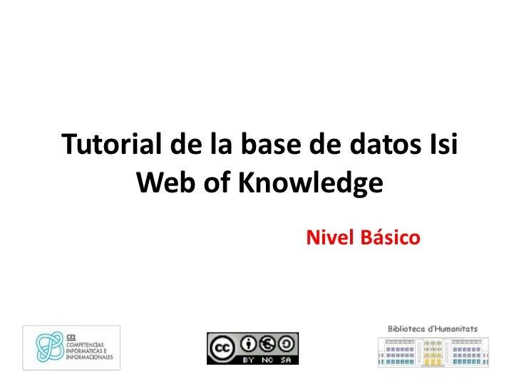 Tutorial de la base de datos Isi      Web of Knowledge                   Nivel Básico