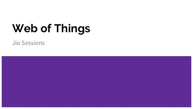 Web of Things Jio Sessions