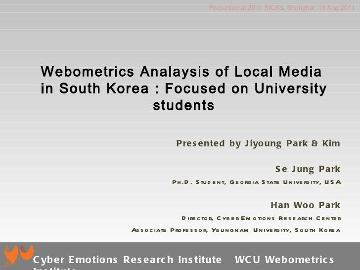 Webometrics Analaysis of Local Media  in South Korea : Focused on University students Presented by Jiyoung Park & Kim Se J...