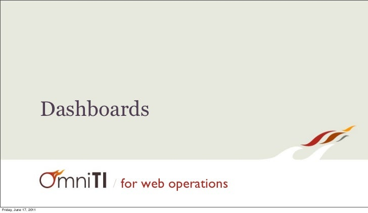 Dashboards                              /   for web operationsFriday, June 17, 2011